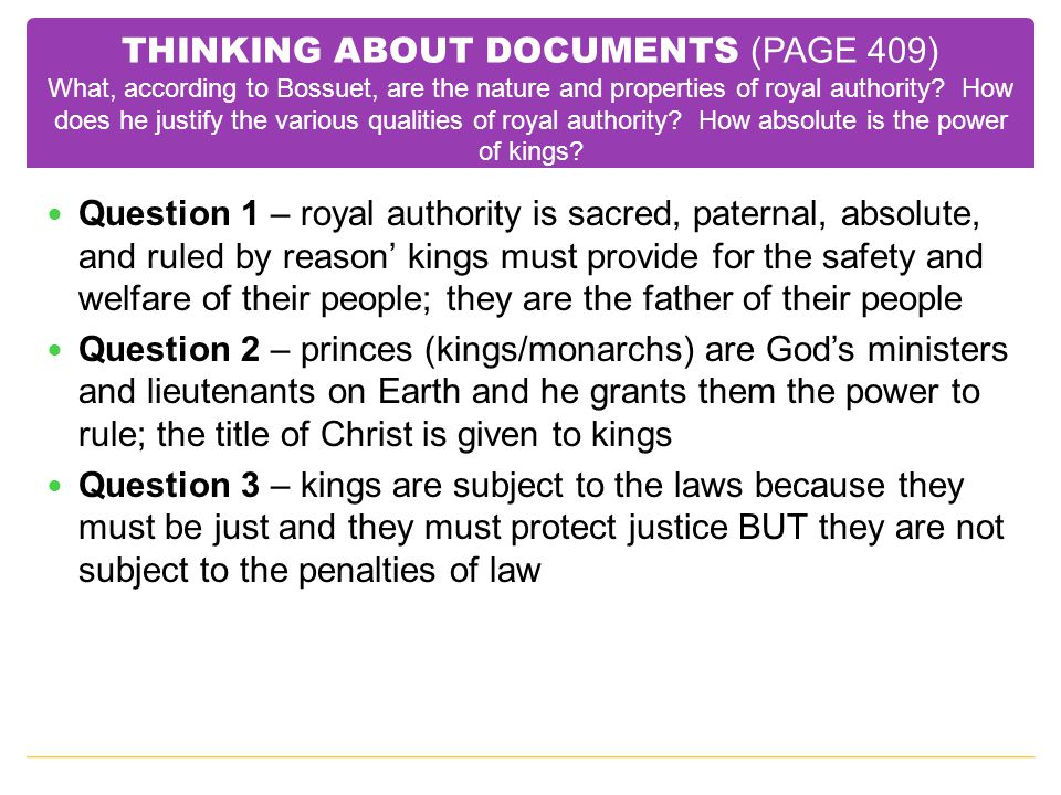 THINKING ABOUT DOCUMENTS (PAGE 409) What, according to Bossuet, are the nature and properties of royal authority How does he justify the various qualities of royal authority How absolute is the power of kings