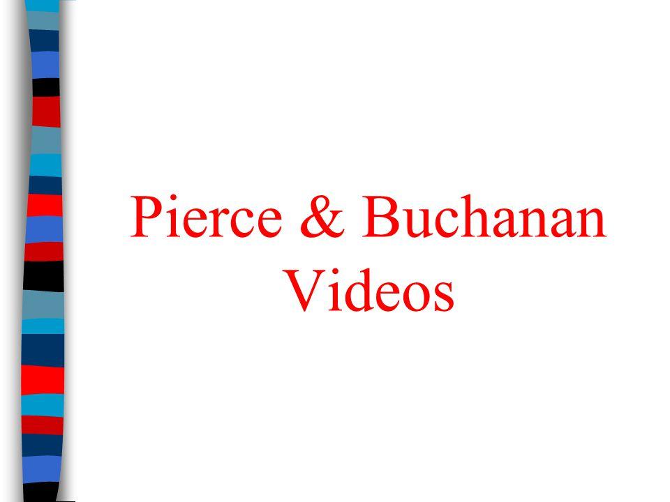 Pierce & Buchanan Videos
