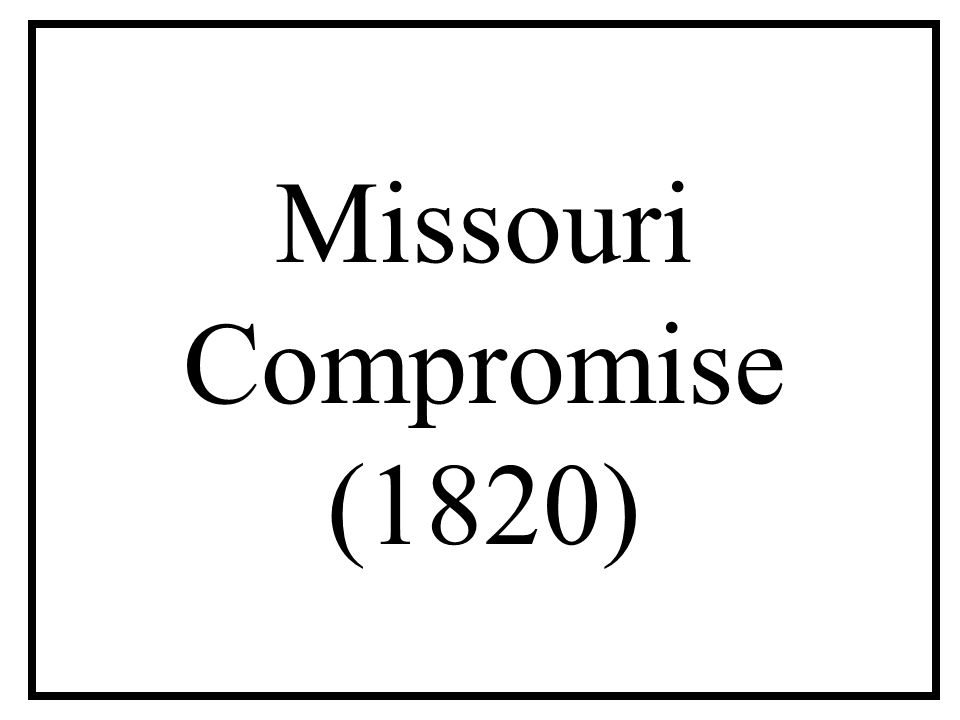 Missouri Compromise (1820)