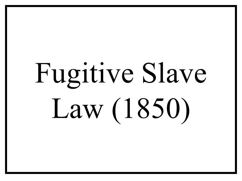 Fugitive Slave Law (1850)