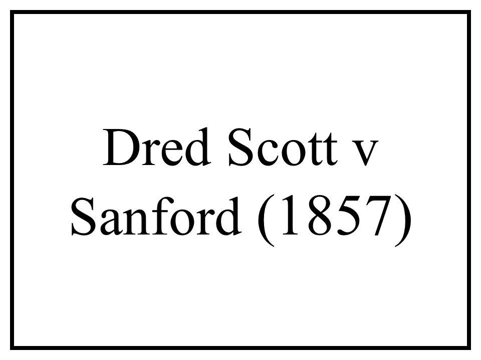 Dred Scott v Sanford (1857)