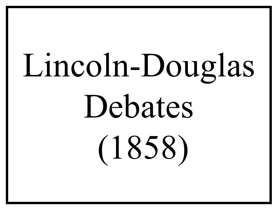 Lincoln-Douglas Debates (1858)