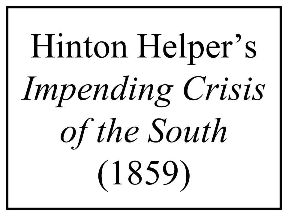 Hinton Helper's Impending Crisis of the South (1859)