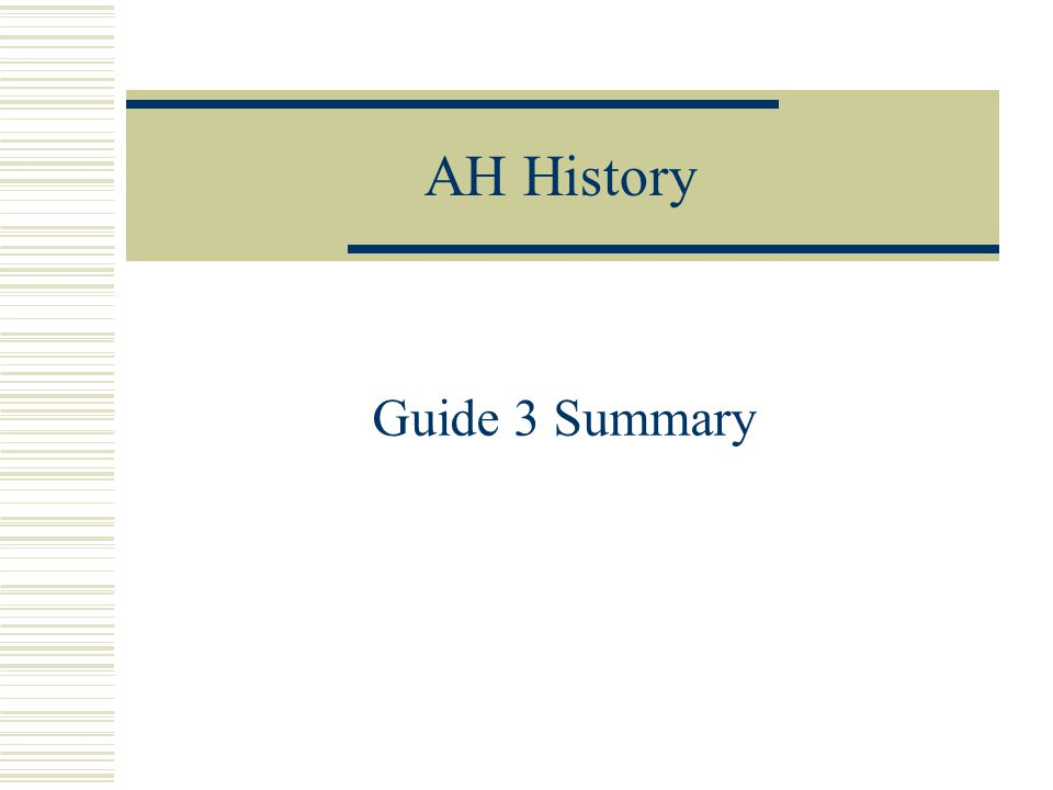 AH History Guide 3 Summary