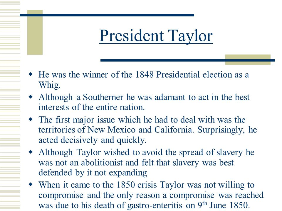 President Taylor He was the winner of the 1848 Presidential election as a Whig.