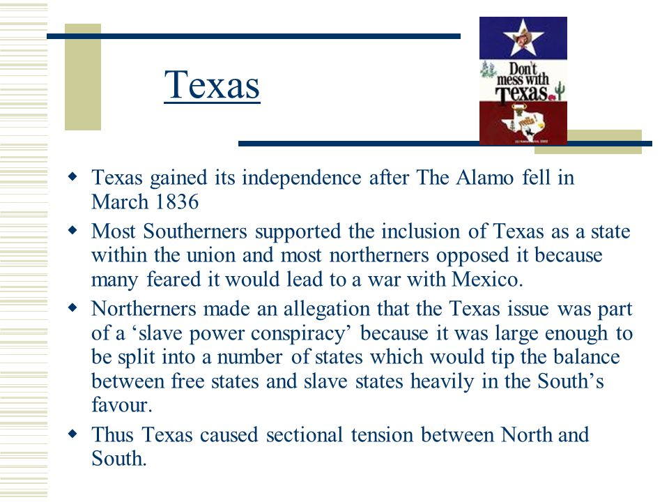 Texas Texas gained its independence after The Alamo fell in March 1836
