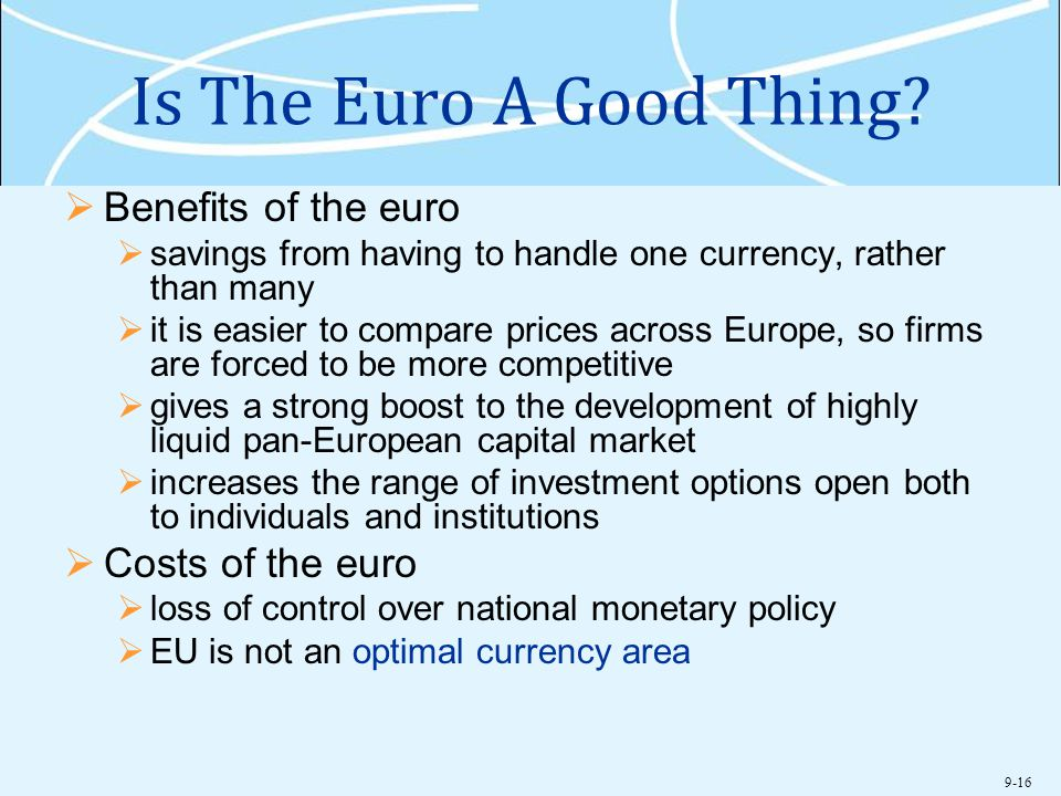 Is The Euro A Good Thing Benefits of the euro Costs of the euro