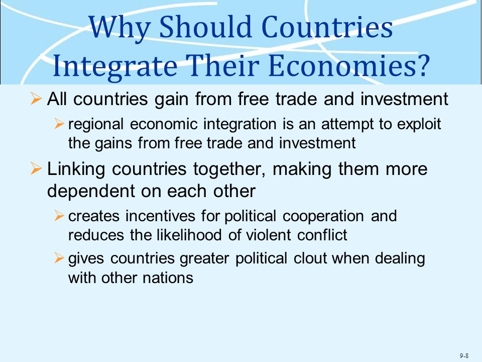 Why Should Countries Integrate Their Economies