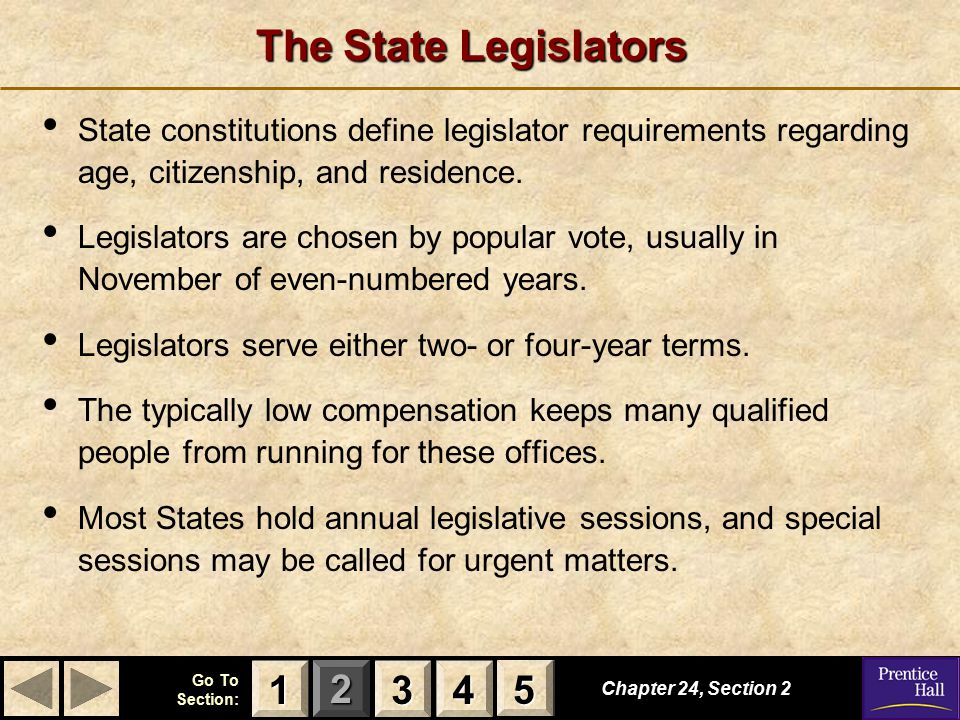 The State Legislators State constitutions define legislator requirements regarding age, citizenship, and residence.