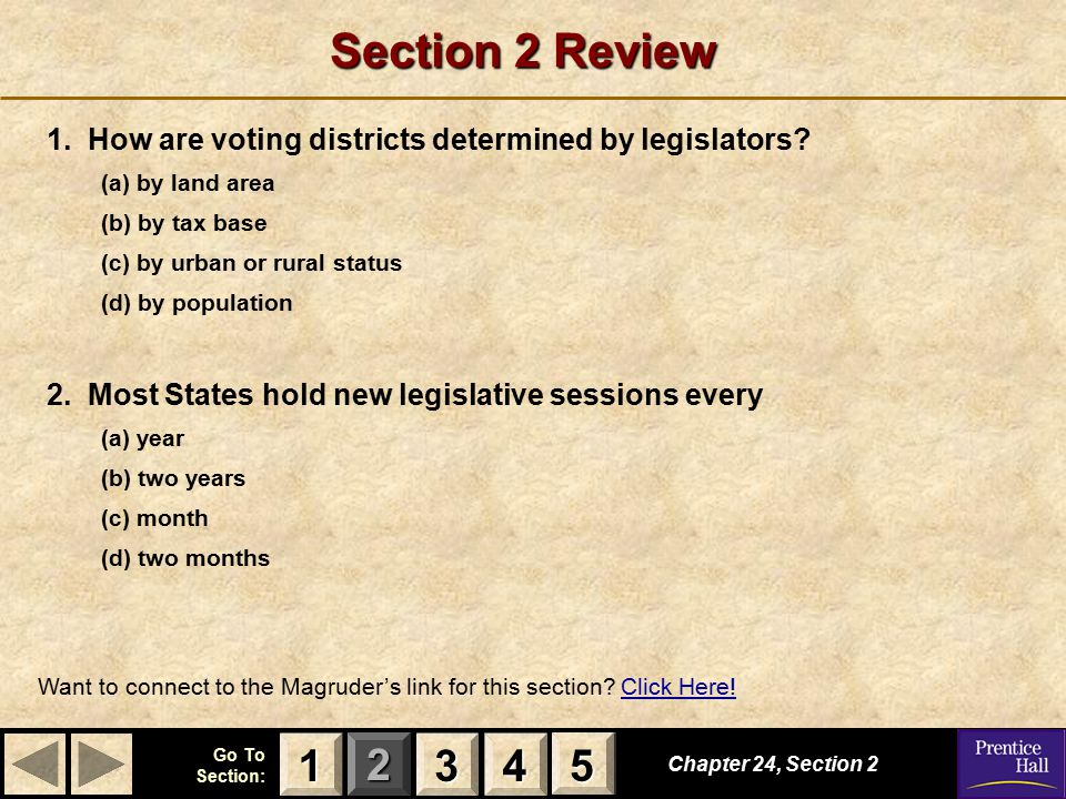 Section 2 Review 1. How are voting districts determined by legislators (a) by land area. (b) by tax base.