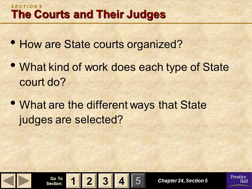 S E C T I O N 5 The Courts and Their Judges