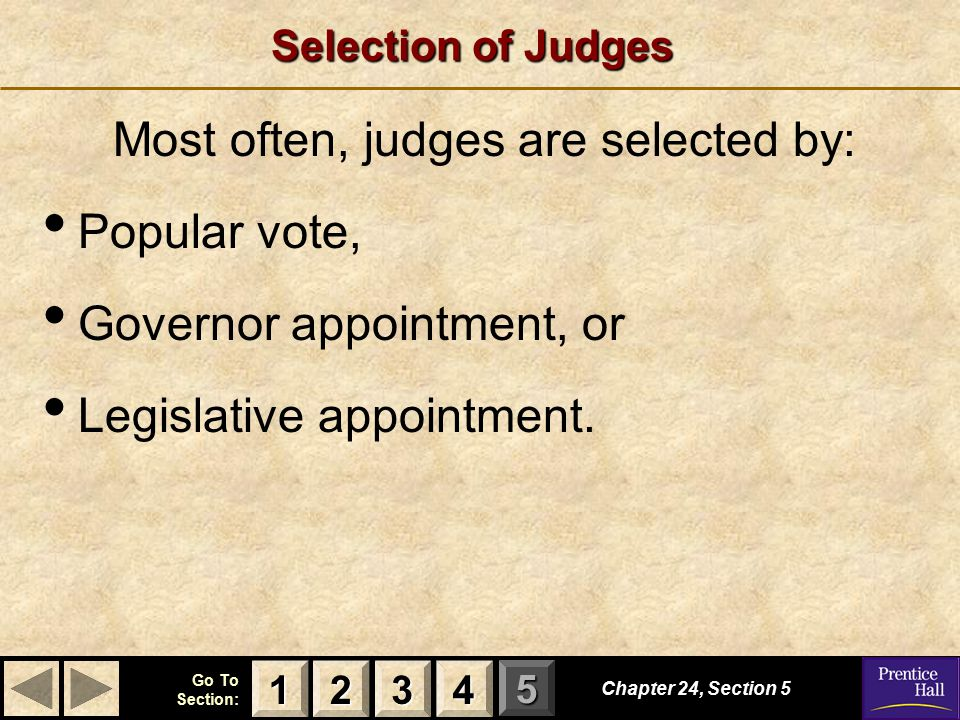 Most often, judges are selected by: