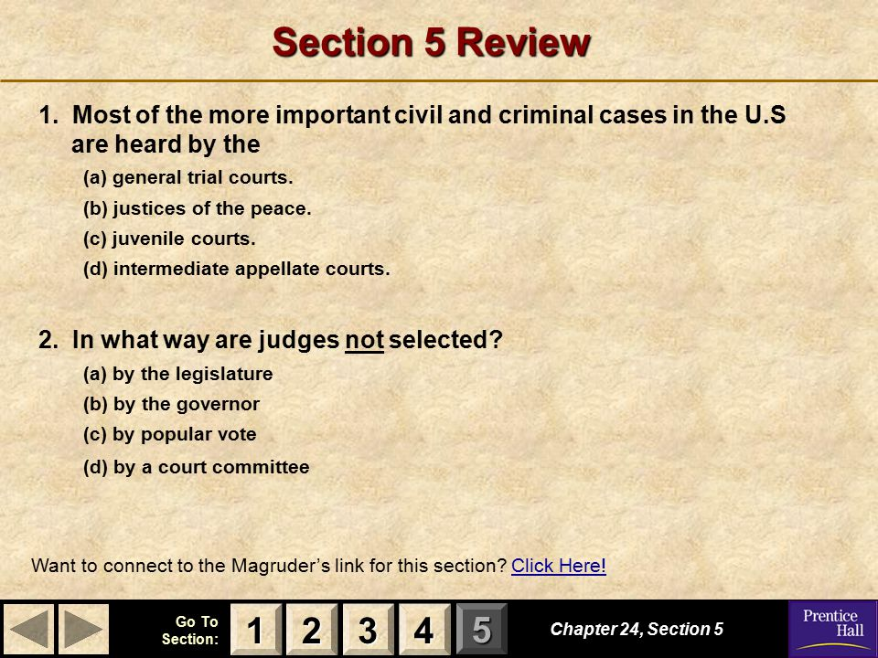Section 5 Review 1. Most of the more important civil and criminal cases in the U.S are heard by the.