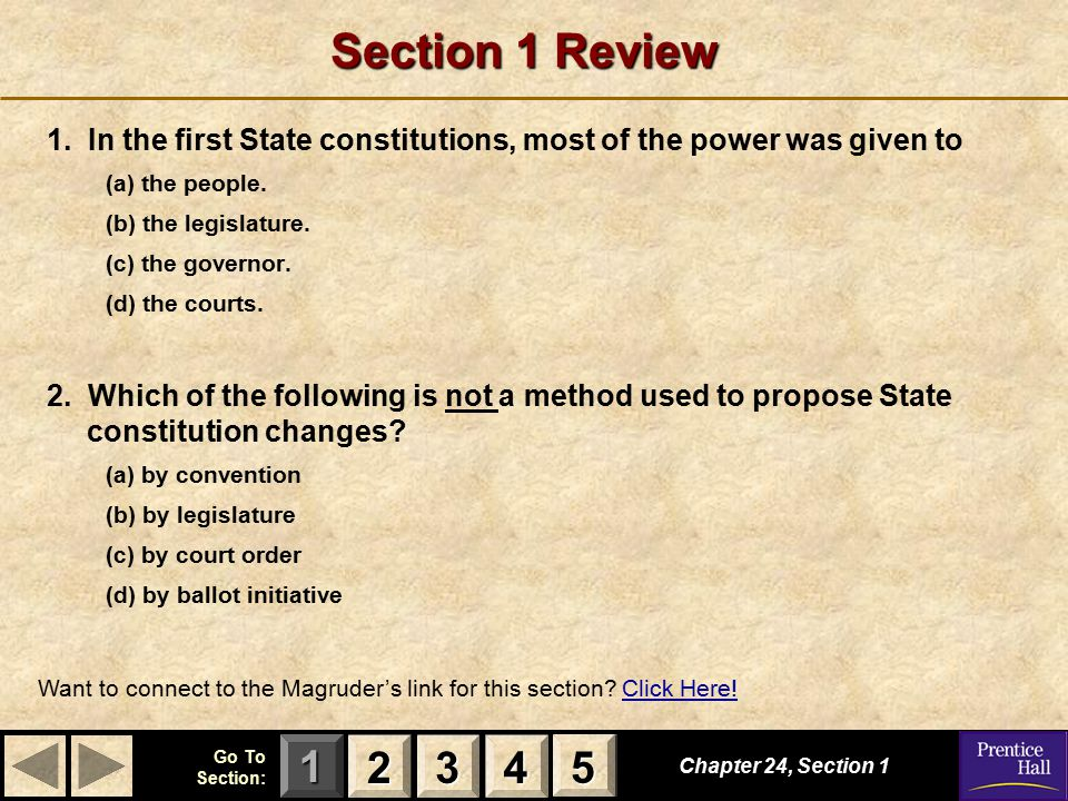 Section 1 Review 1. In the first State constitutions, most of the power was given to. (a) the people.