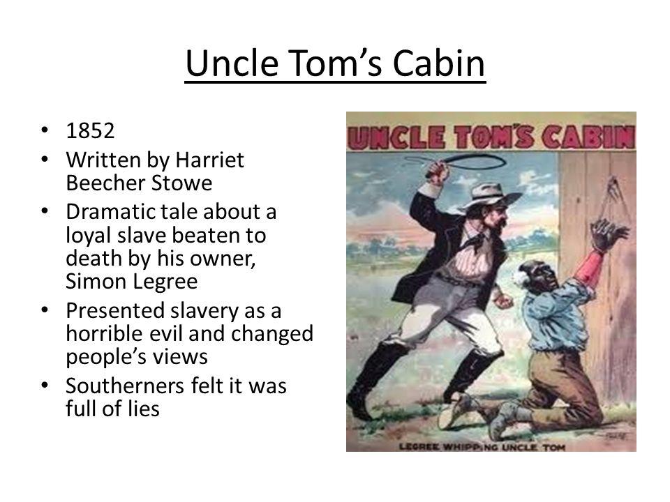 Uncle Tom's Cabin 1852 Written by Harriet Beecher Stowe