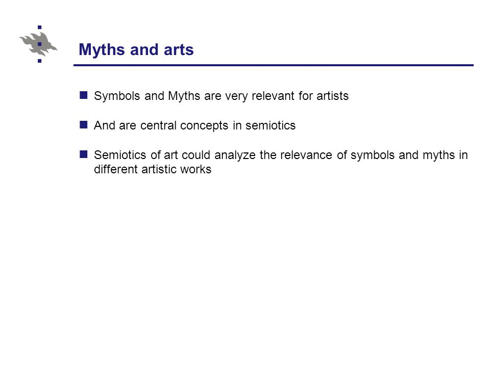 Myths and arts Symbols and Myths are very relevant for artists