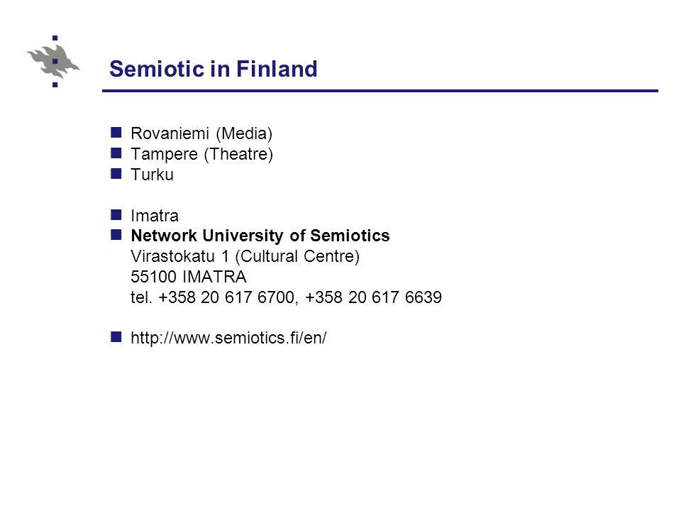 Semiotic in Finland Rovaniemi (Media) Tampere (Theatre) Turku Imatra