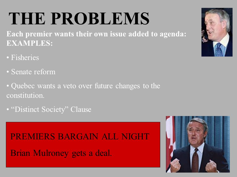 THE PROBLEMS PREMIERS BARGAIN ALL NIGHT Brian Mulroney gets a deal.