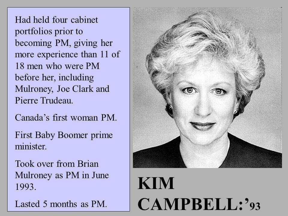 Had held four cabinet portfolios prior to becoming PM, giving her more experience than 11 of 18 men who were PM before her, including Mulroney, Joe Clark and Pierre Trudeau.