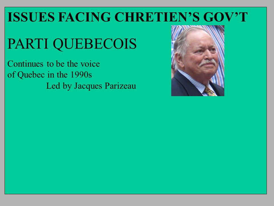 PARTI QUEBECOIS ISSUES FACING CHRETIEN'S GOV'T