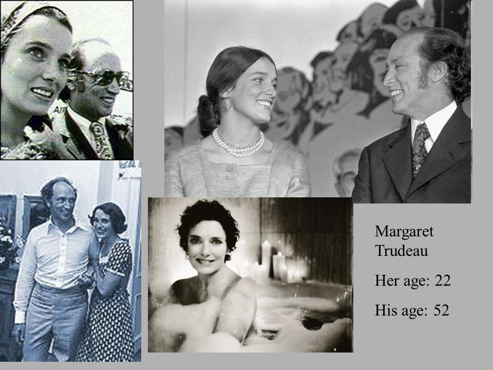 Margaret Trudeau Her age: 22 His age: 52