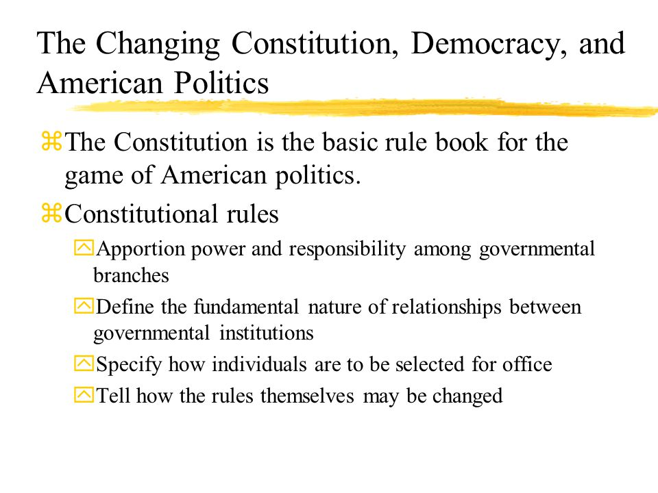 The Changing Constitution, Democracy, and American Politics