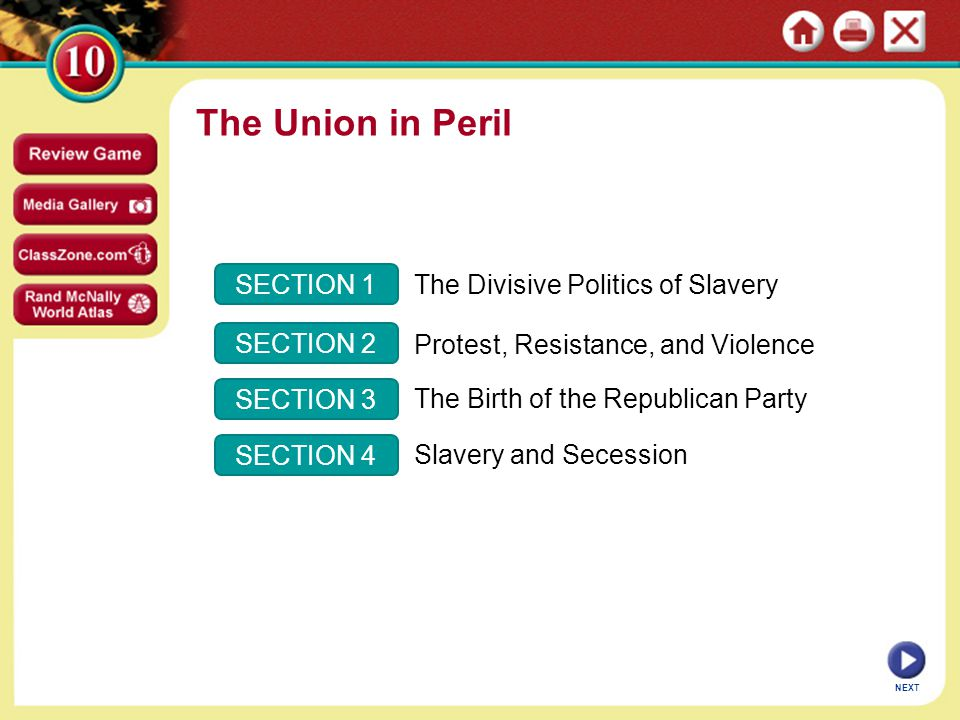 The Union in Peril SECTION 1 The Divisive Politics of Slavery