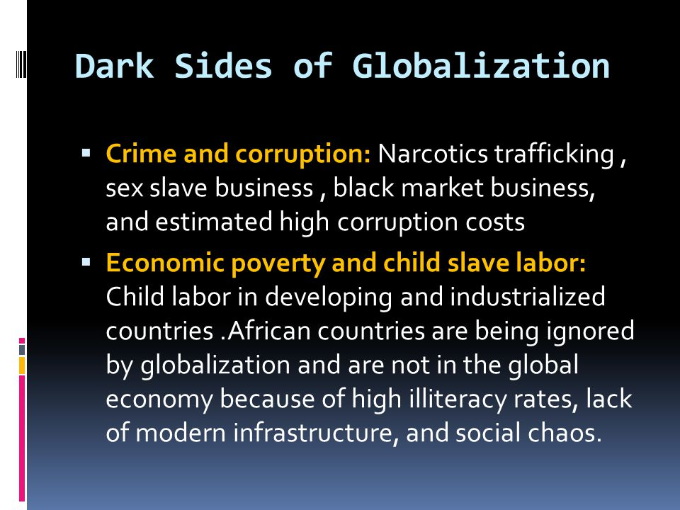 Dark Sides of Globalization