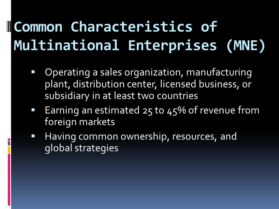 Common Characteristics of Multinational Enterprises (MNE)