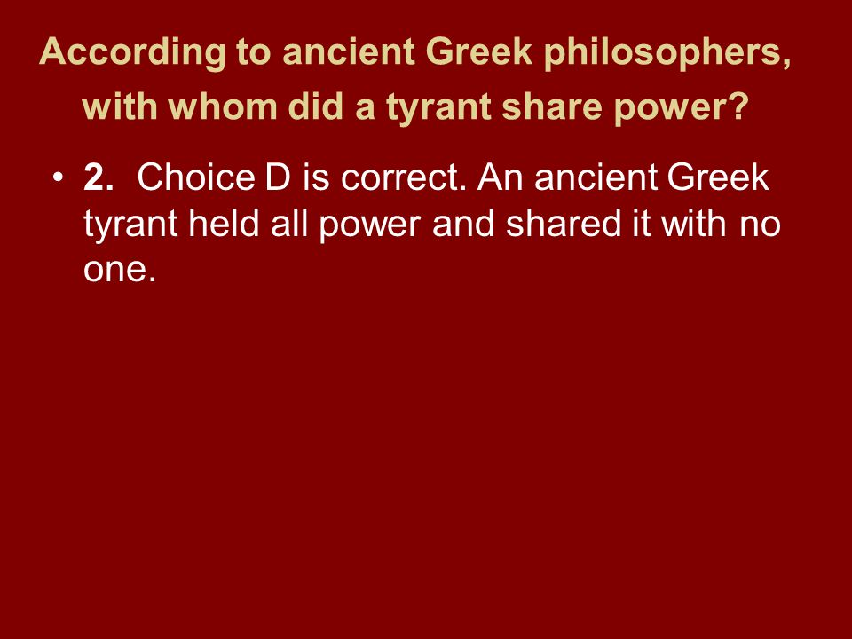 According to ancient Greek philosophers, with whom did a tyrant share power