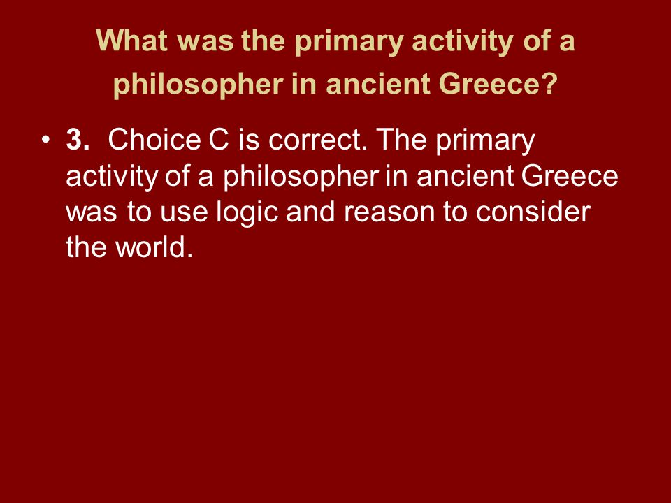What was the primary activity of a philosopher in ancient Greece