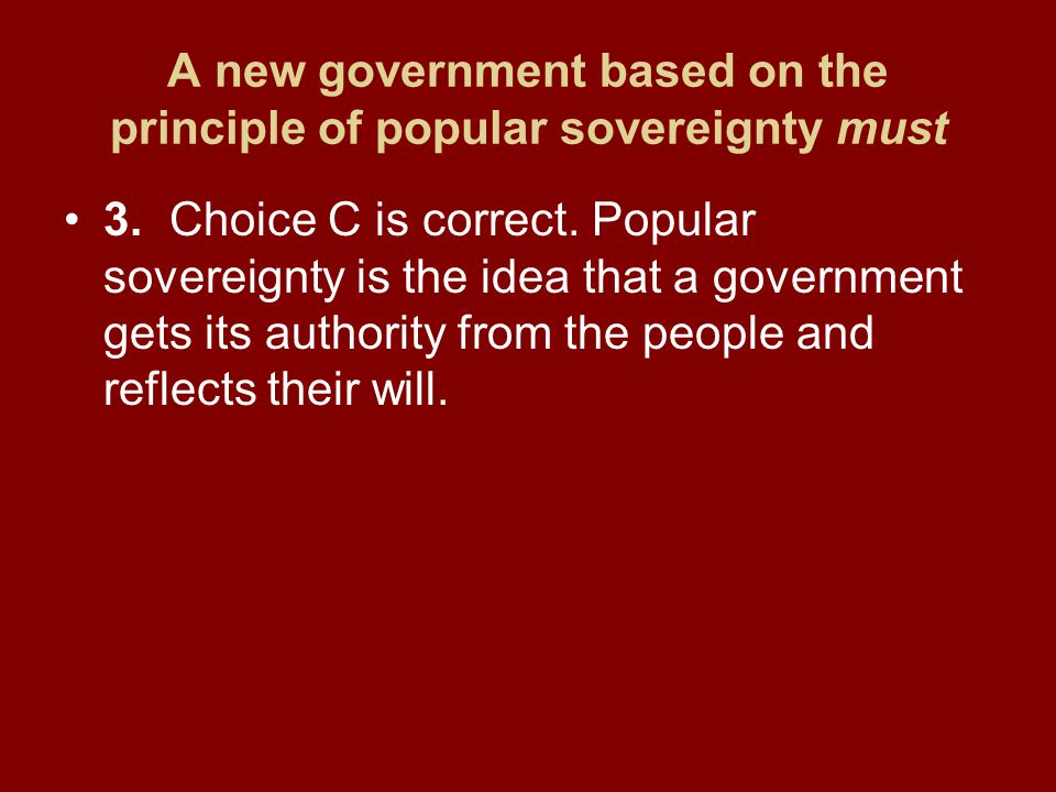 A new government based on the principle of popular sovereignty must