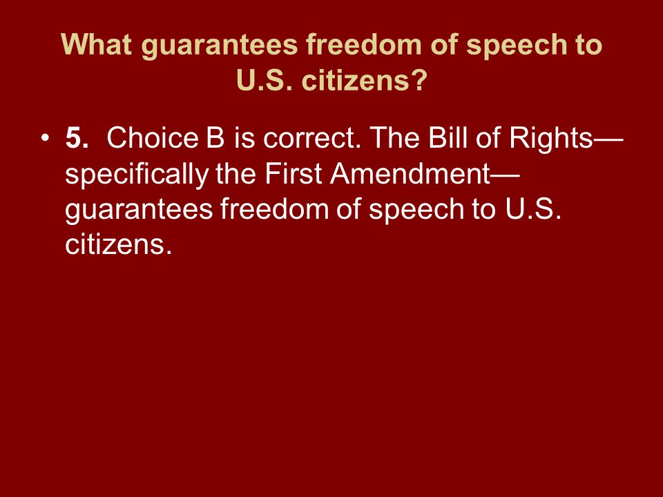 What guarantees freedom of speech to U.S. citizens