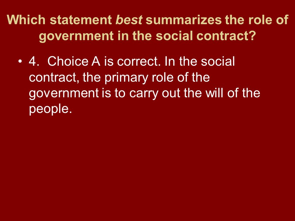 Which statement best summarizes the role of government in the social contract