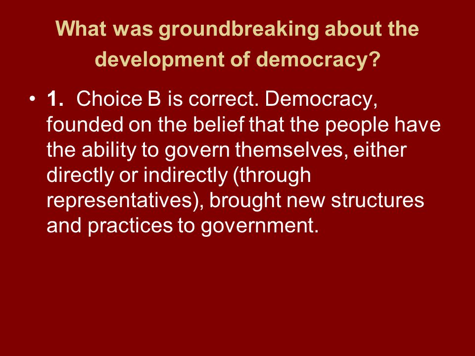 What was groundbreaking about the development of democracy