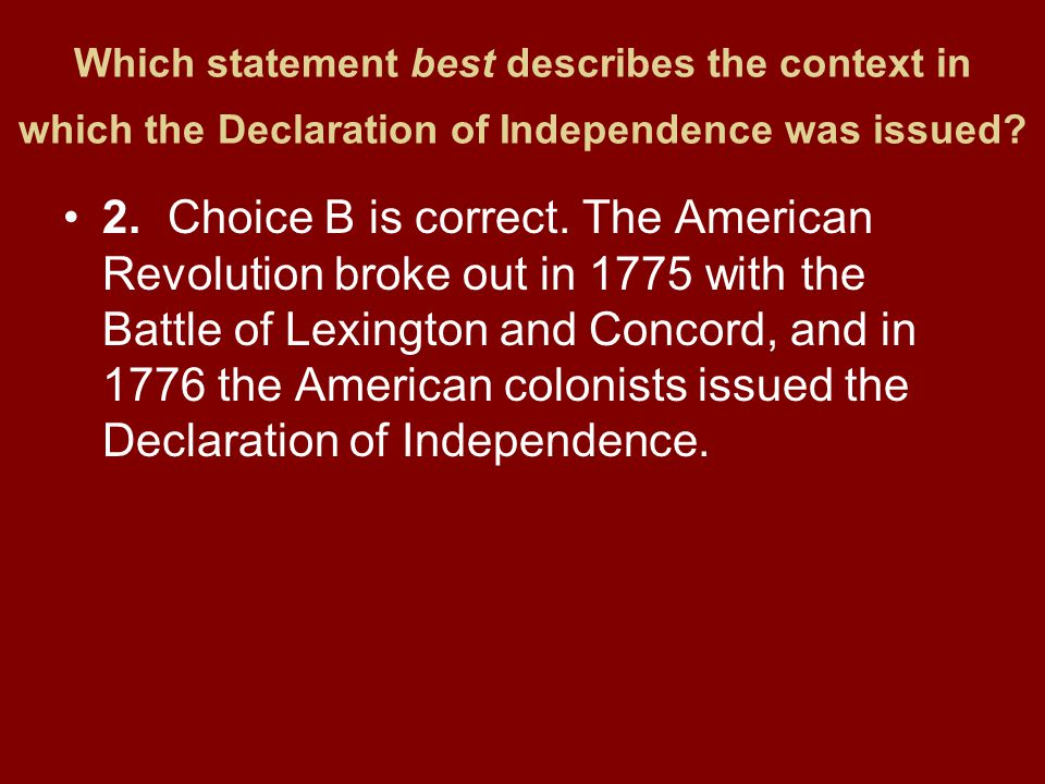 Which statement best describes the context in which the Declaration of Independence was issued