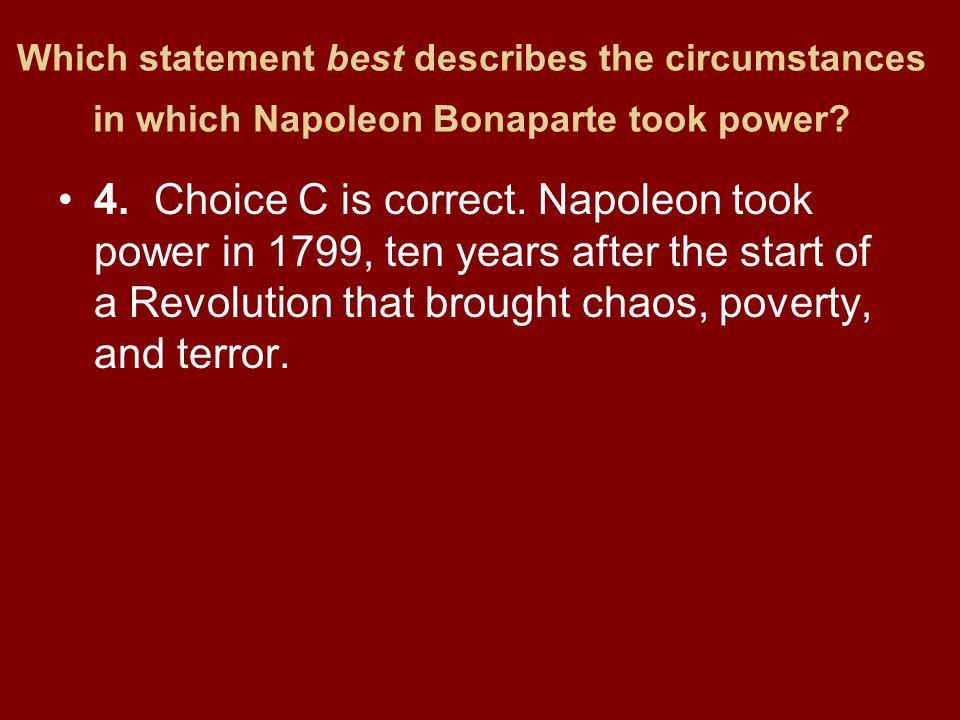Which statement best describes the circumstances in which Napoleon Bonaparte took power