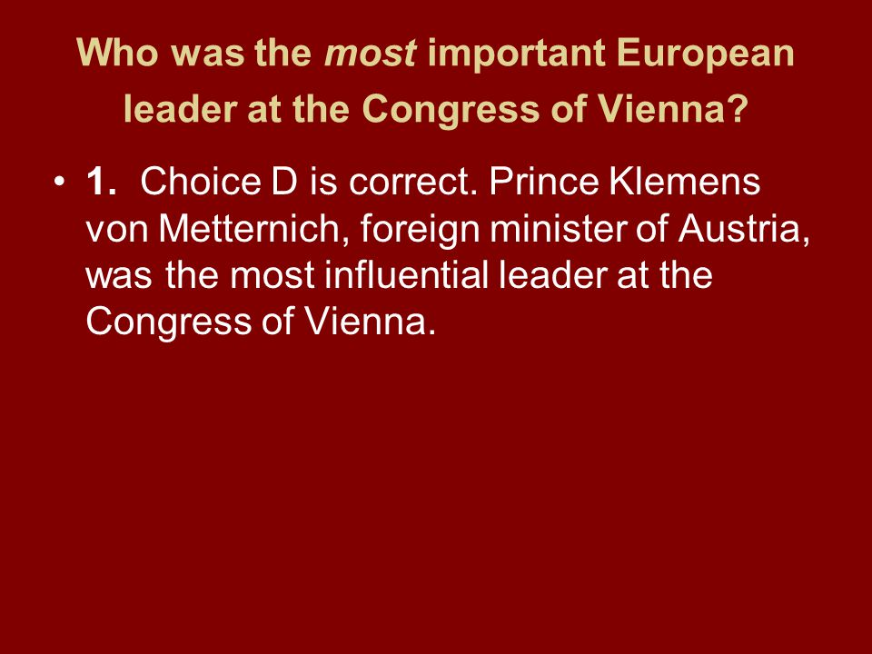 Who was the most important European leader at the Congress of Vienna