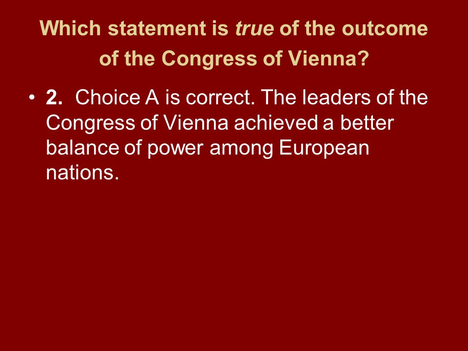 Which statement is true of the outcome of the Congress of Vienna