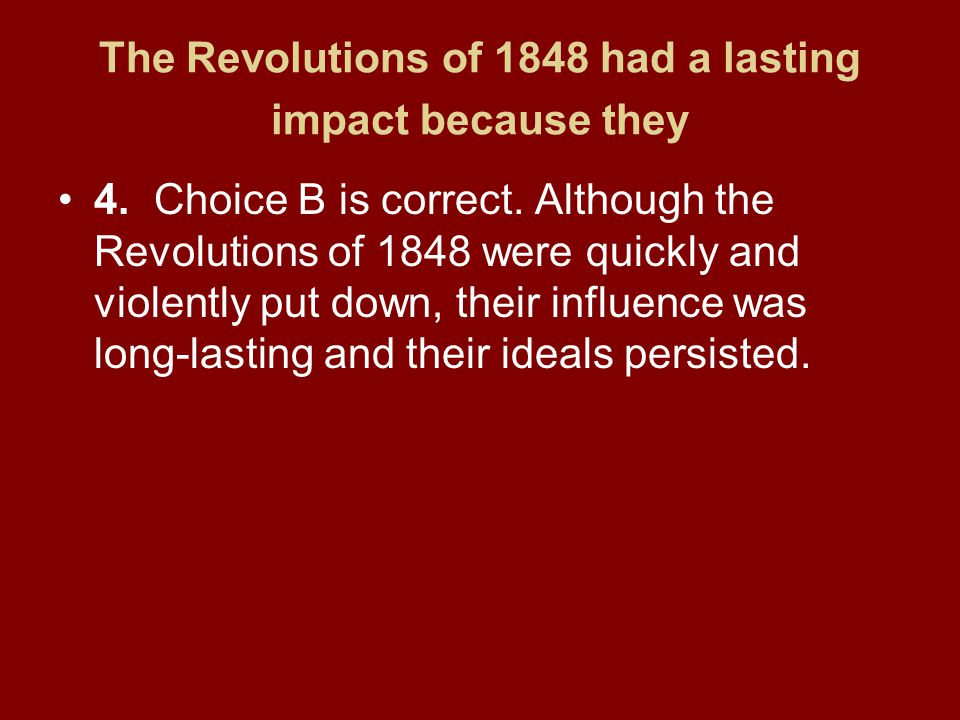 The Revolutions of 1848 had a lasting impact because they