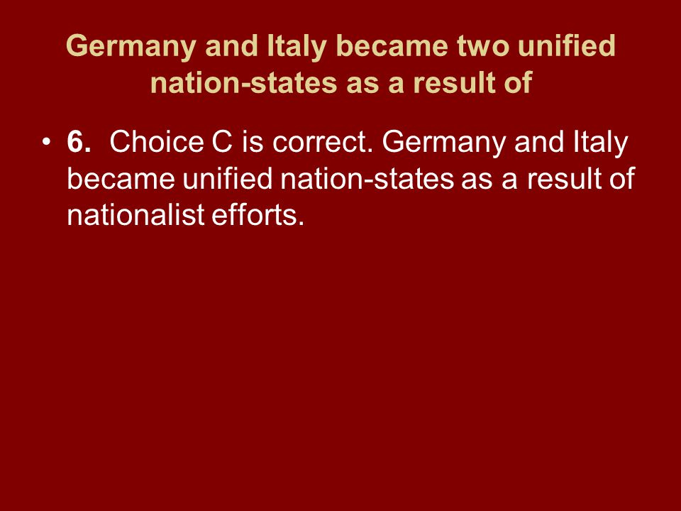 Germany and Italy became two unified nation-states as a result of