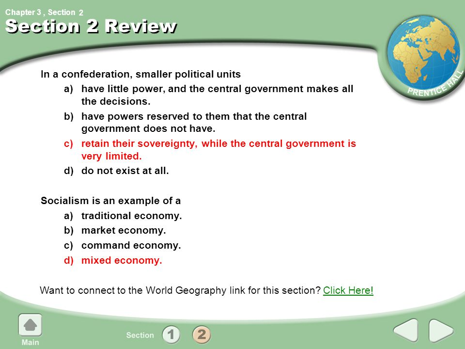 Section 2 Review In a confederation, smaller political units
