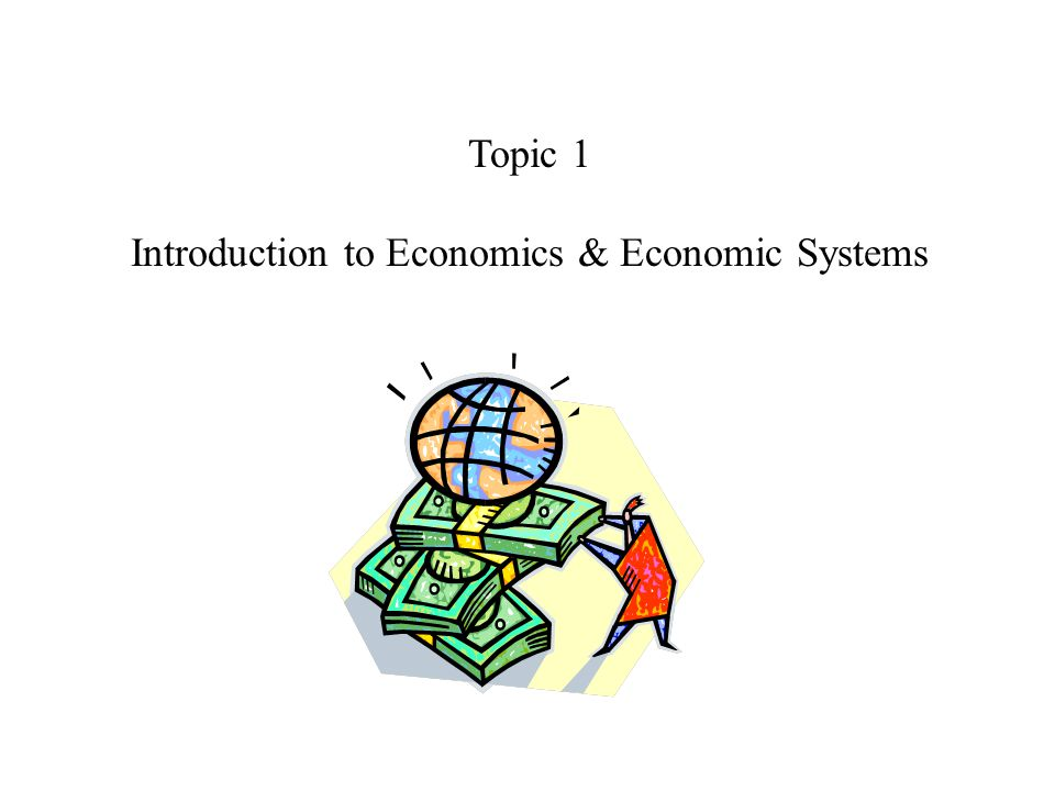 Introduction to Economics & Economic Systems