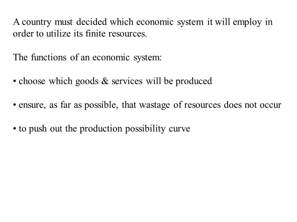A country must decided which economic system it will employ in