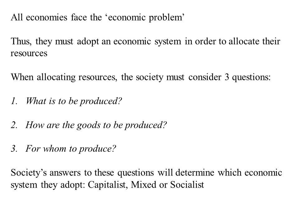 All economies face the 'economic problem'