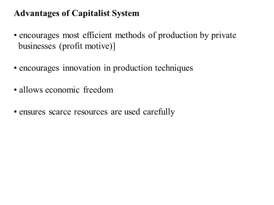 Advantages of Capitalist System