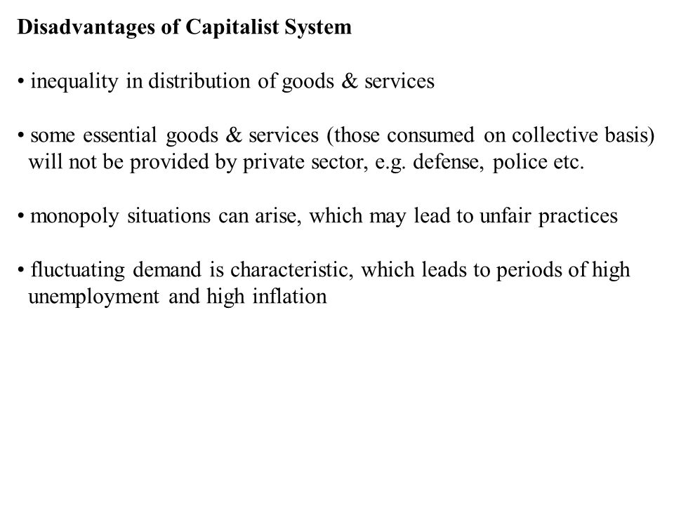 Disadvantages of Capitalist System