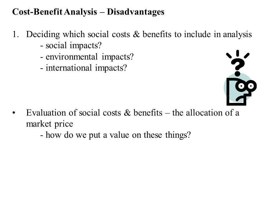 Cost-Benefit Analysis – Disadvantages