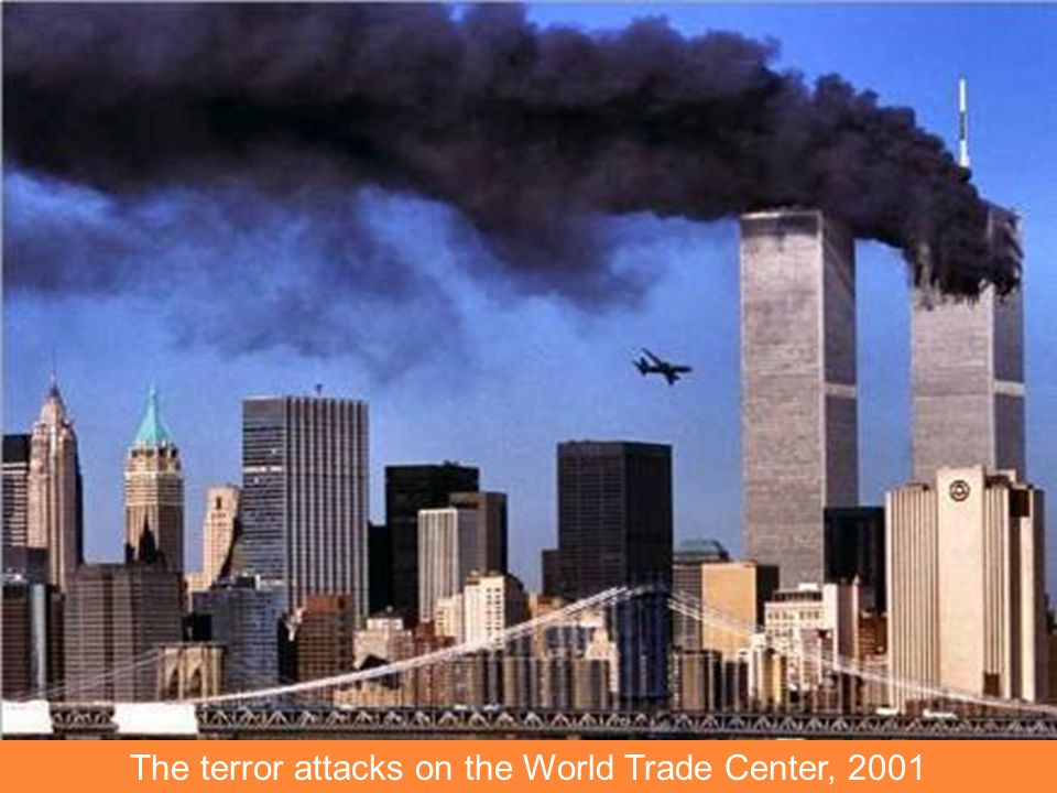 The terror attacks on the World Trade Center, 2001