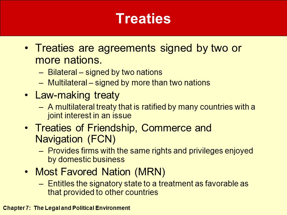 Treaties Treaties are agreements signed by two or more nations.